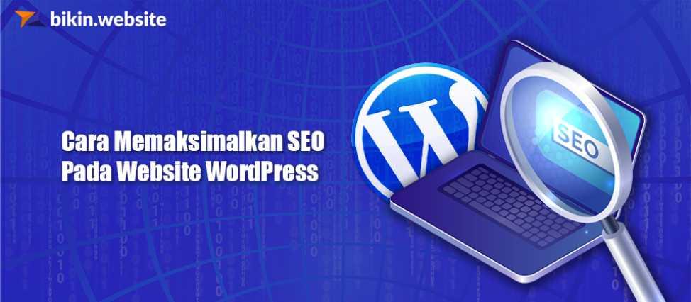 Cara Memaksimalkan SEO Pada Website WordPress