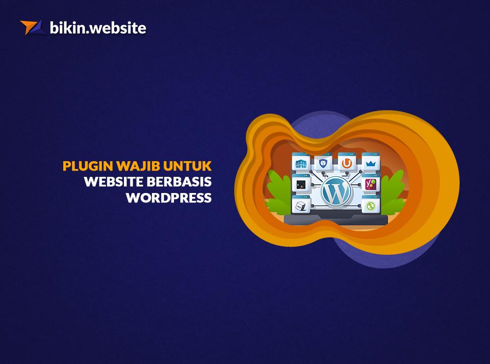 Plugin Wajib Untuk Website Berbasis WordPress