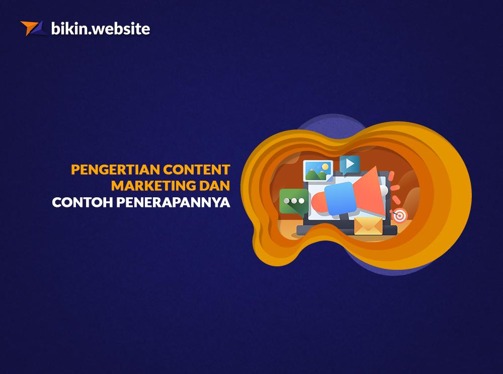 Pengertian Content Marketing dan Contoh Penerapannya