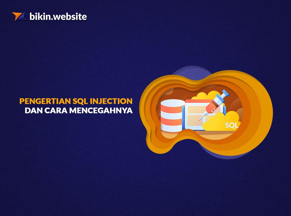 Pengertian SQL Injection dan Cara Mencegahnya